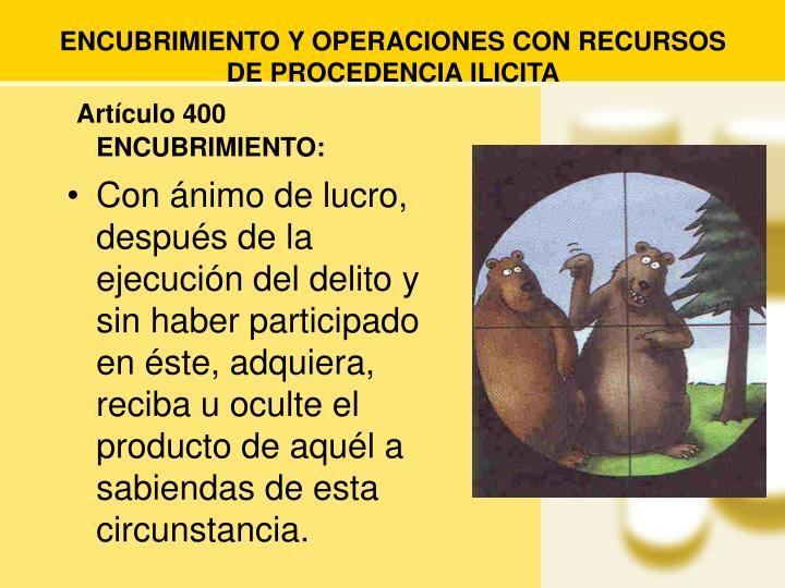 ENCUBRIMIENTO Y OPERACIONES CON RECURSOS