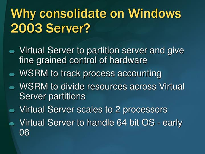Why consolidate on Windows 2003 Server?