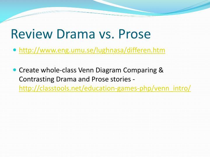 Review Drama vs. Prose