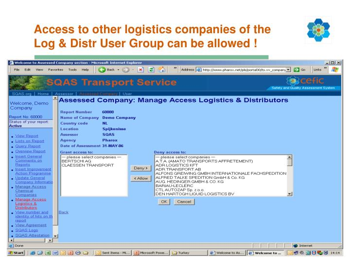 Access to other logistics companies of the Log & Distr User Group can be allowed !
