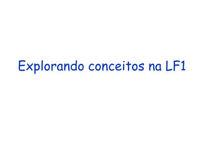 Explorando conceitos na LF1