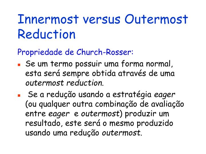 Innermost versus Outermost Reduction