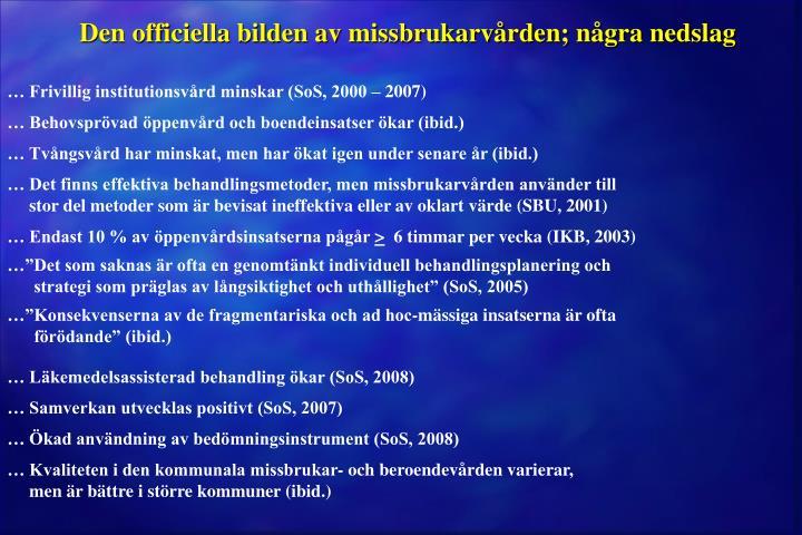 Den officiella bilden av missbrukarvården; några nedslag