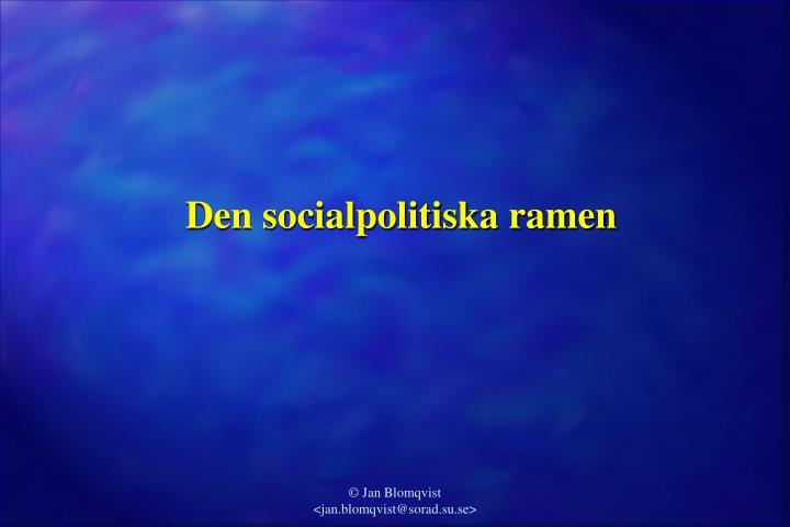 Den socialpolitiska ramen