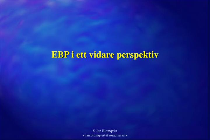 EBP i ett vidare perspektiv