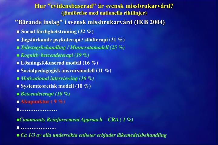 """Hur """"evidensbaserad"""" är svensk missbrukarvård?"""