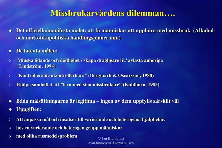 Missbrukarvårdens dilemman….