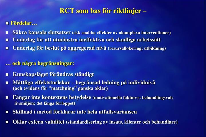 RCT som bas för riktlinjer –