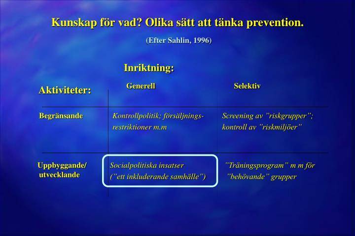 Kunskap för vad? Olika sätt att tänka prevention.