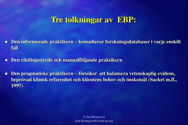 Tre tolkningar av  EBP:
