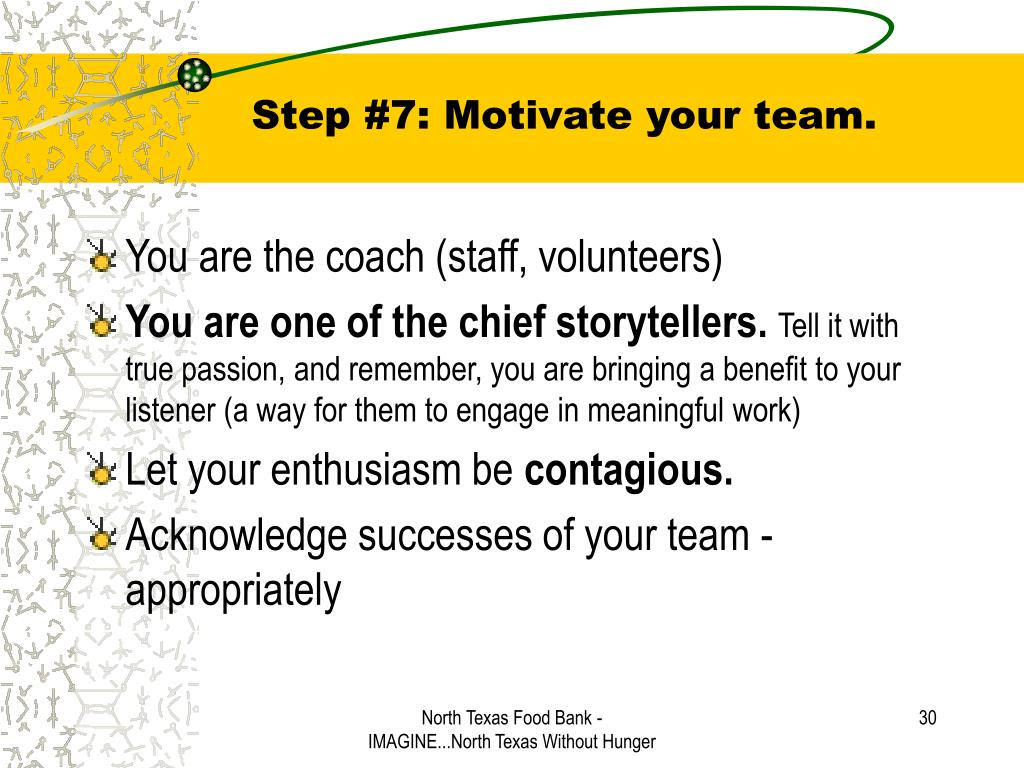 Step #7: Motivate your team.