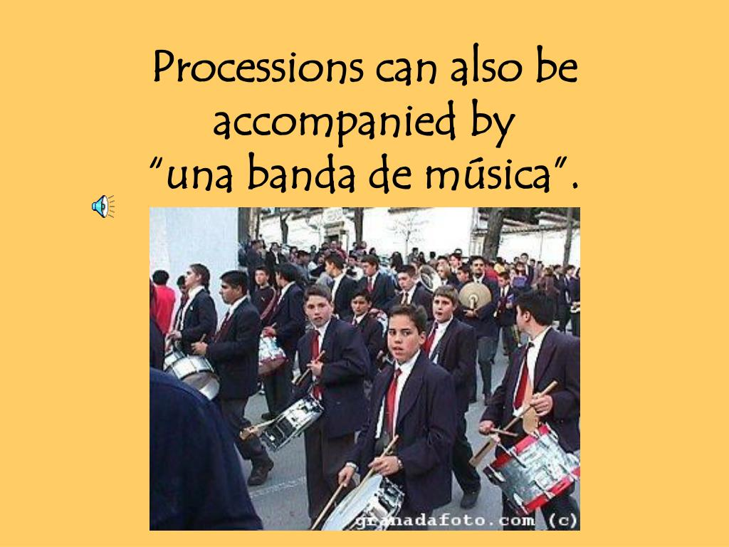 Processions can also be accompanied by