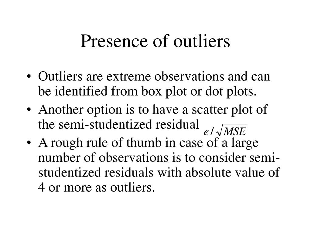 Presence of outliers