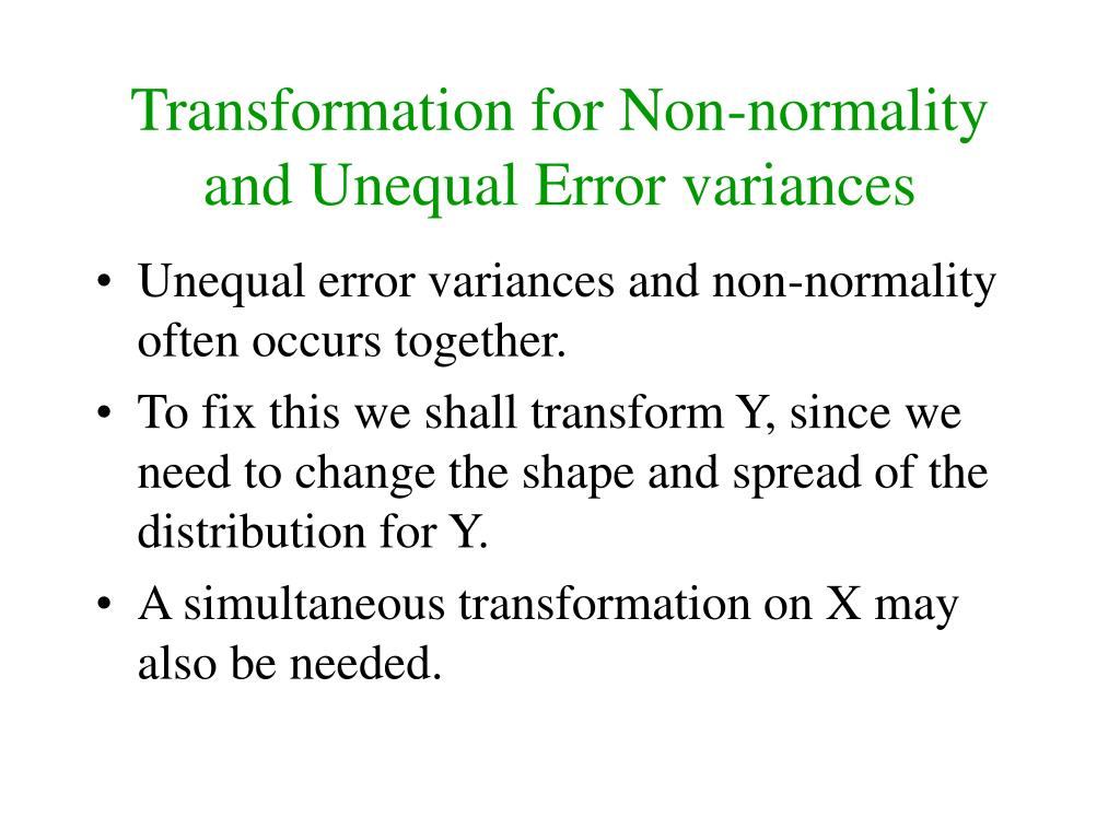 Transformation for Non-normality and Unequal Error variances