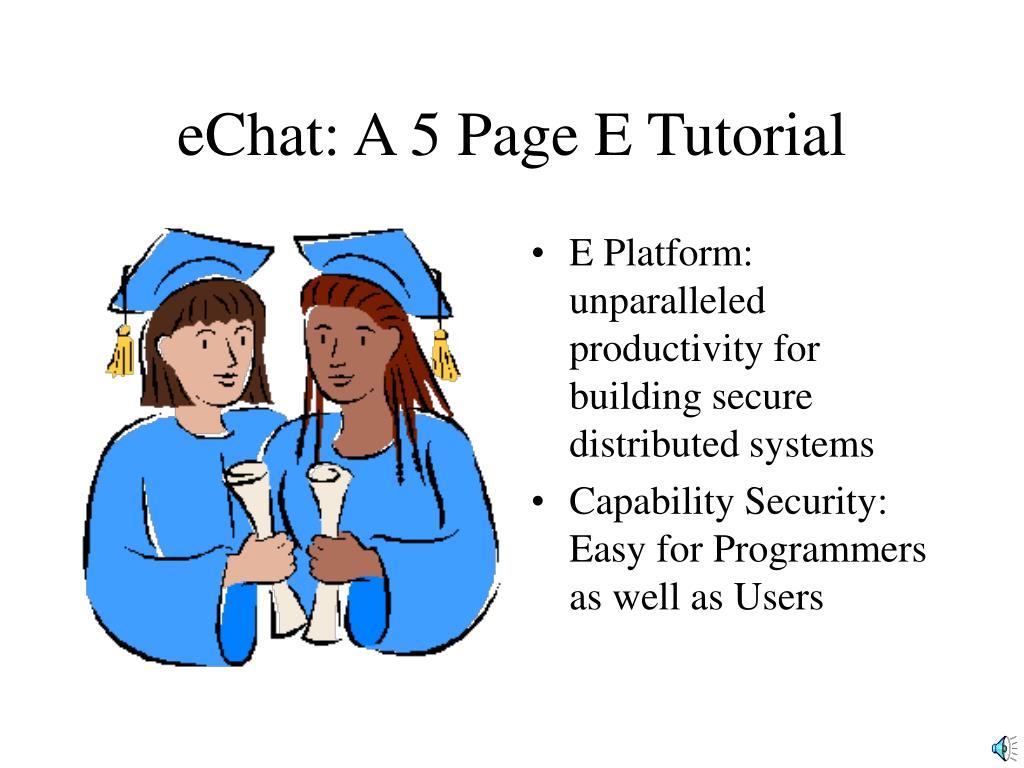 eChat: A 5 Page E Tutorial