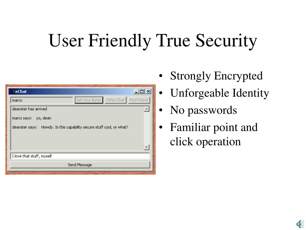 User Friendly True Security