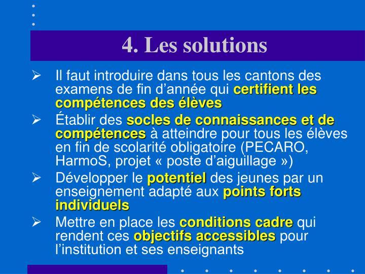4. Les solutions