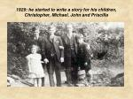 1929 he started to write a story for his children christopher michael john and priscilla