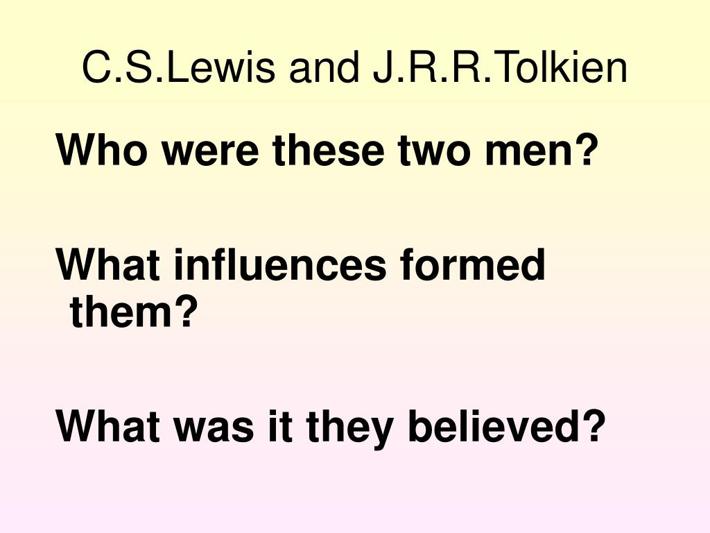 C.S.Lewis and J.R.R.Tolkien