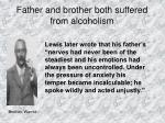 father and brother both suffered from alcoholism