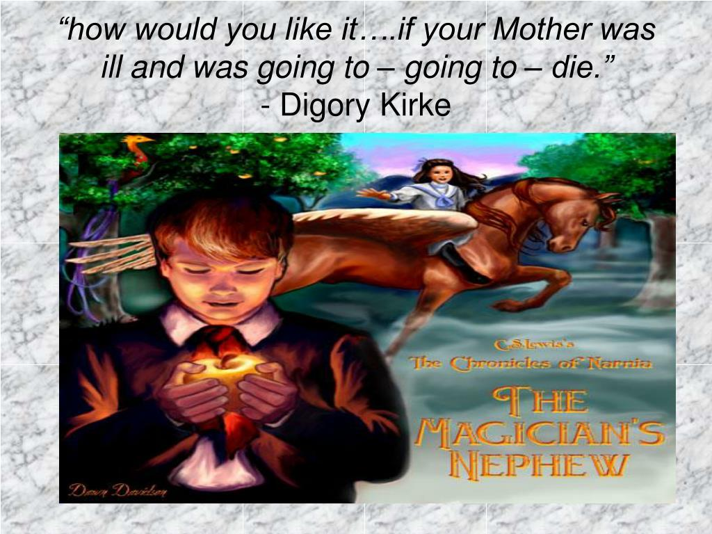 """""""how would you like it….if your Mother was ill and was going to – going to – die."""""""