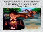 how would you like it if your mother was ill and was going to going to die digory kirke