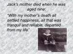 jack s mother died when he was aged nine