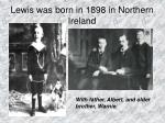 lewis was born in 1898 in northern ireland