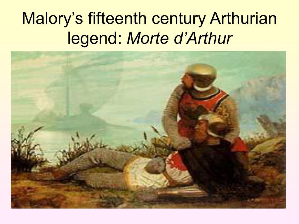 Malory's fifteenth century Arthurian legend: