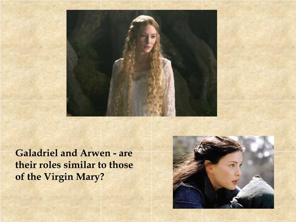 Galadriel and Arwen - are their roles similar to those of the Virgin Mary?