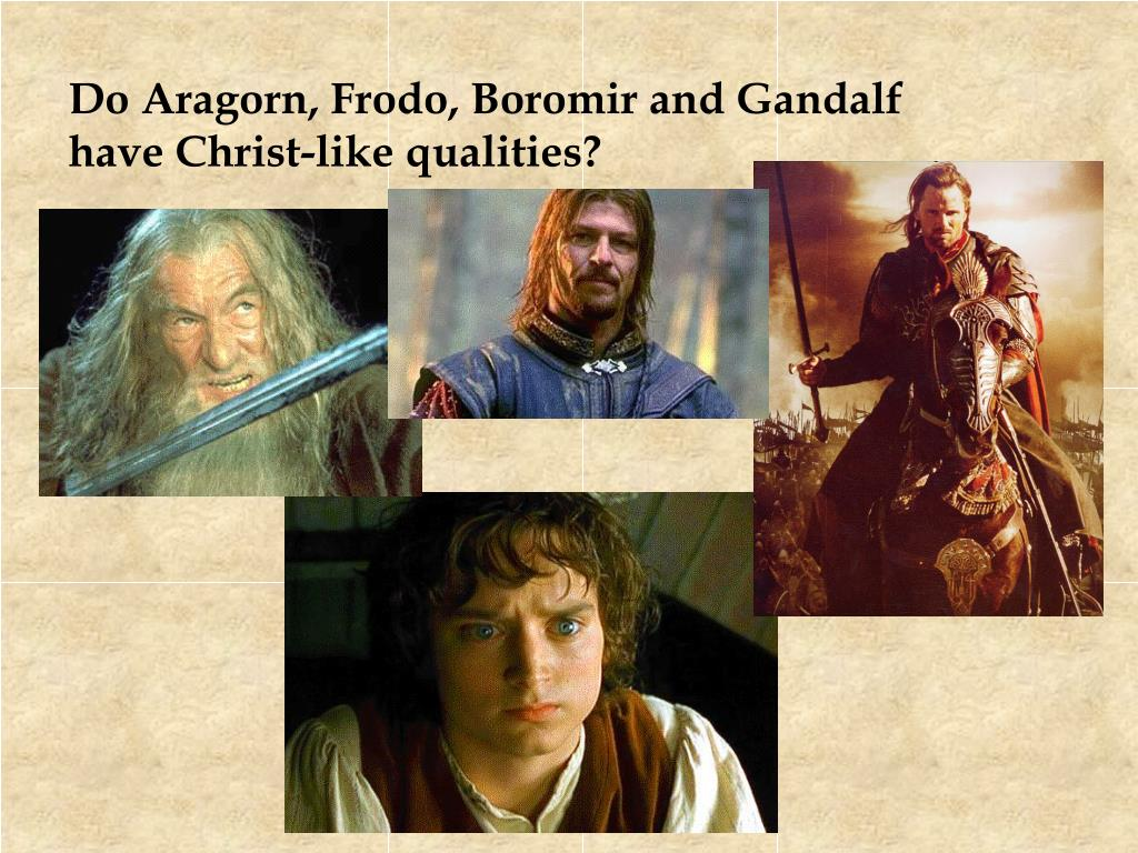 Do Aragorn, Frodo, Boromir and Gandalf have Christ-like qualities?