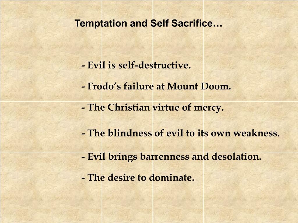 Temptation and Self Sacrifice…