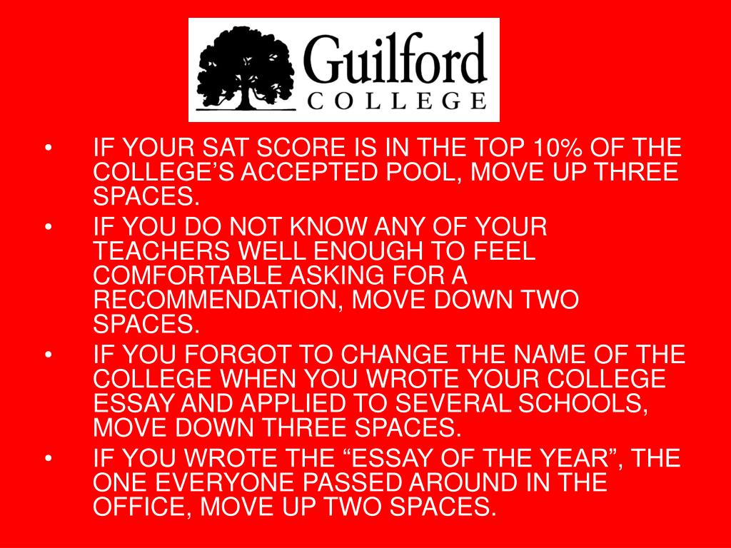 IF YOUR SAT SCORE IS IN THE TOP 10% OF THE COLLEGE'S ACCEPTED POOL, MOVE UP THREE SPACES.
