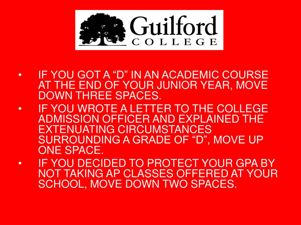 "IF YOU GOT A ""D"" IN AN ACADEMIC COURSE AT THE END OF YOUR JUNIOR YEAR, MOVE DOWN THREE SPACES."