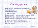 our megaphone