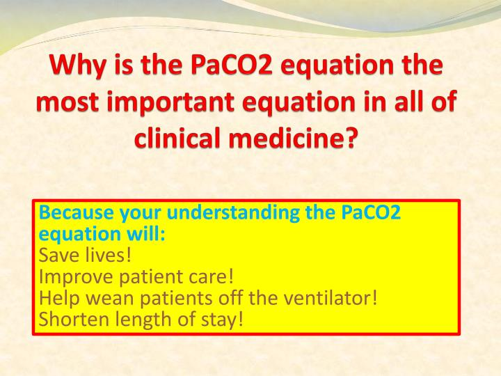 Why is the paco2 equation the most important equation in all of clinical medicine1