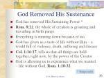 god removed his sustenance