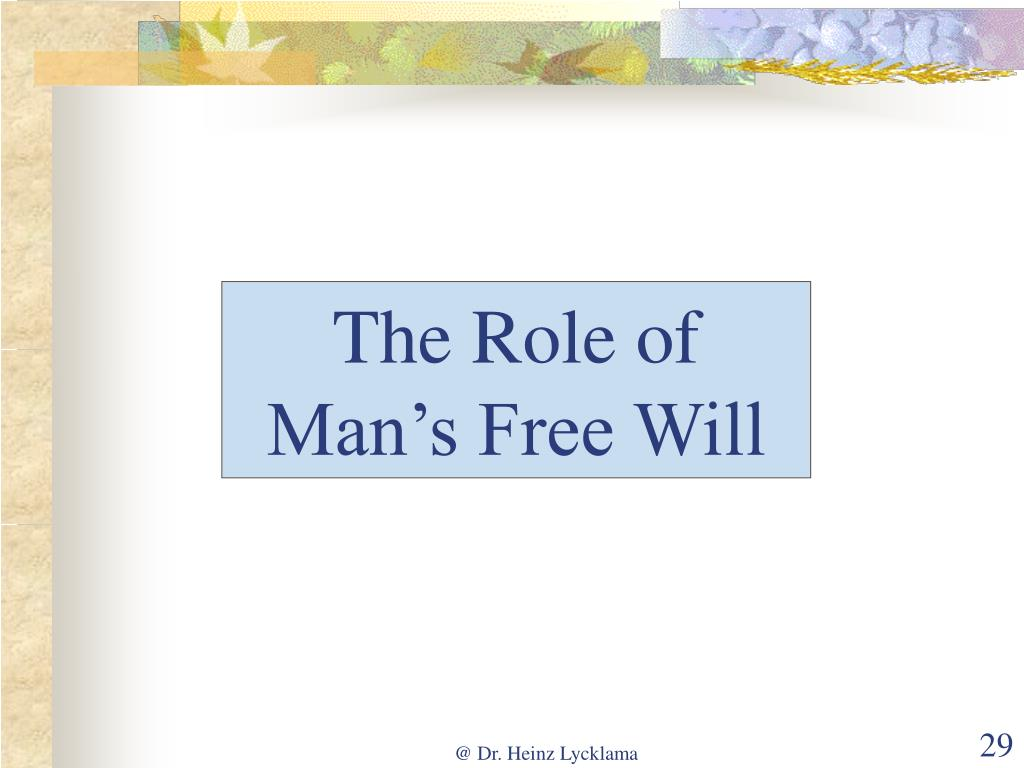 The Role of Man's Free Will