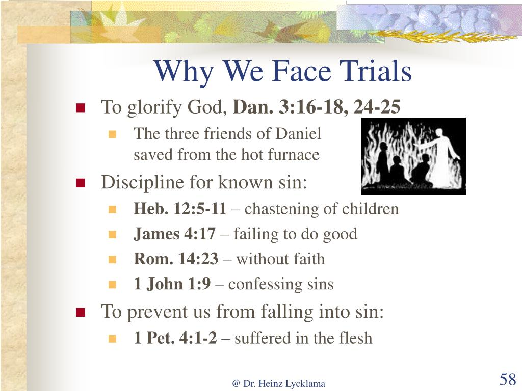 Why We Face Trials