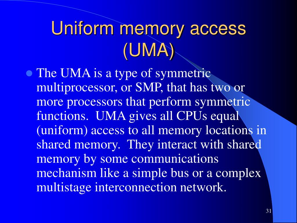 Uniform memory access (UMA)