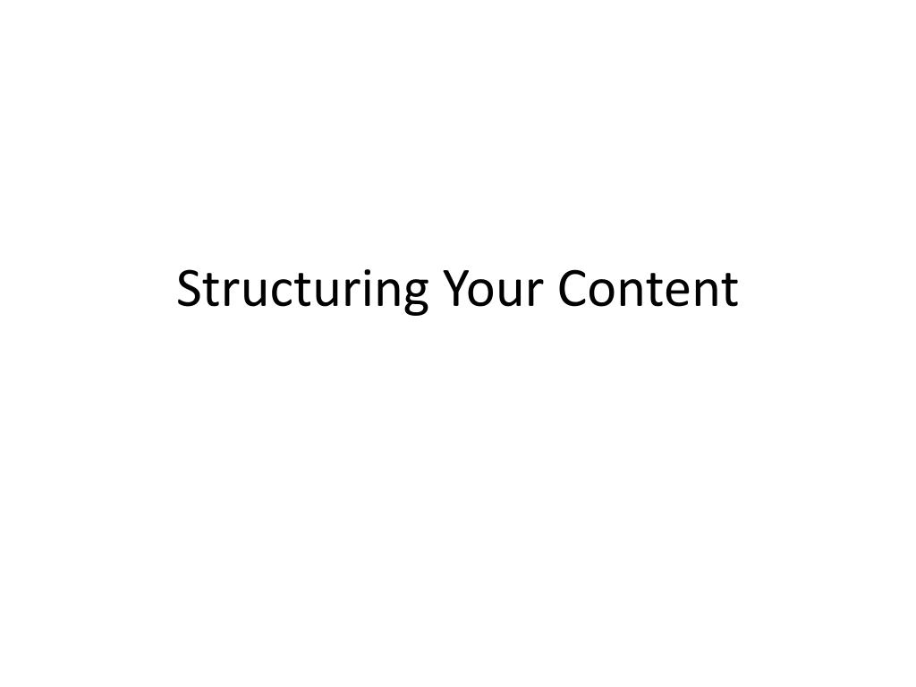 Structuring Your Content