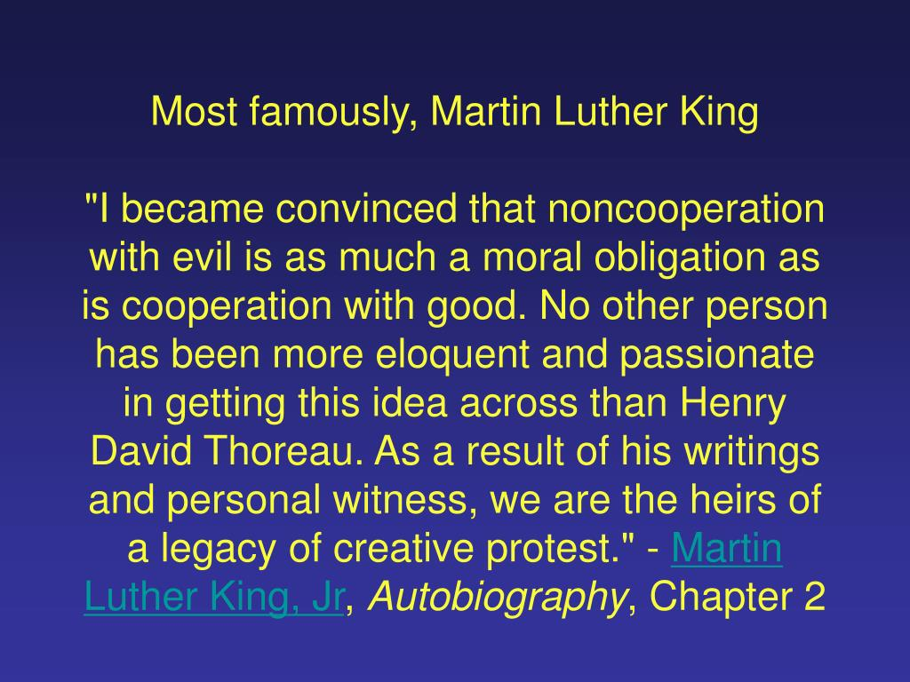 Most famously, Martin Luther King
