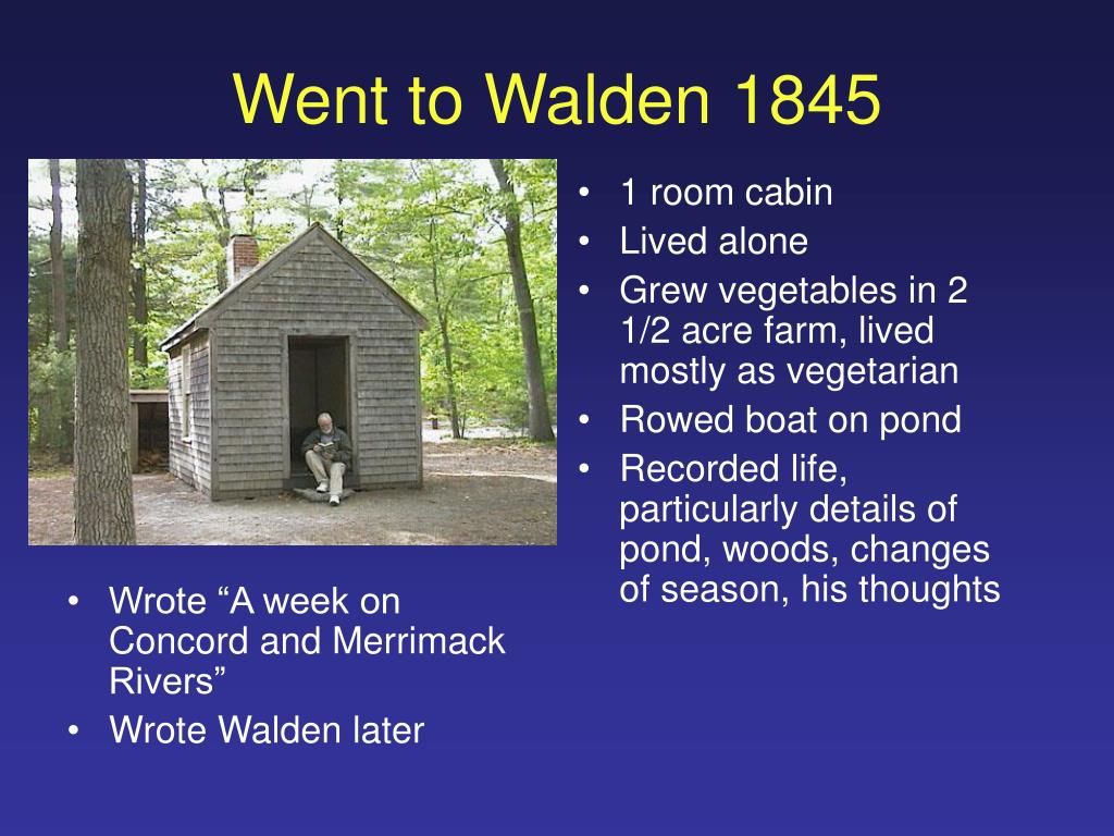 Went to Walden 1845