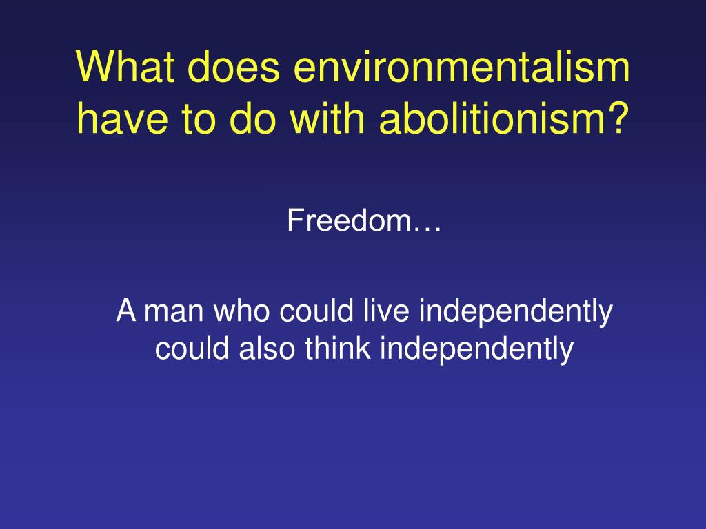 What does environmentalism have to do with abolitionism?