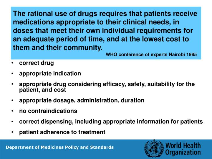 The rational use of drugs requires that patients receive medications appropriate to their clinical n...