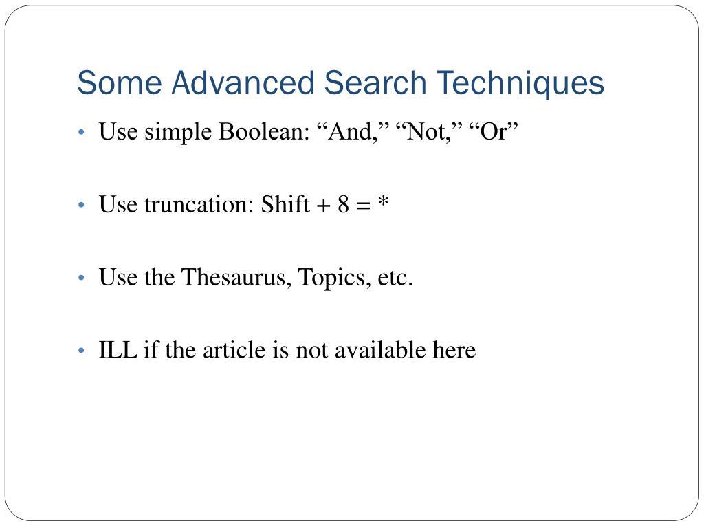 Some Advanced Search Techniques