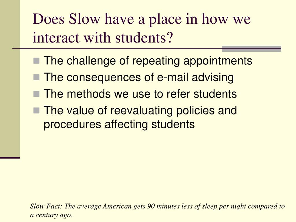 Does Slow have a place in how we  interact with students?