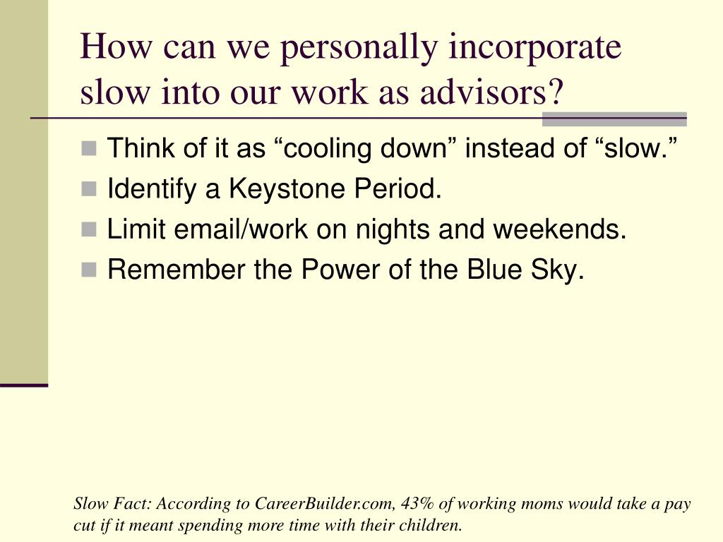 How can we personally incorporate slow into our work as advisors?