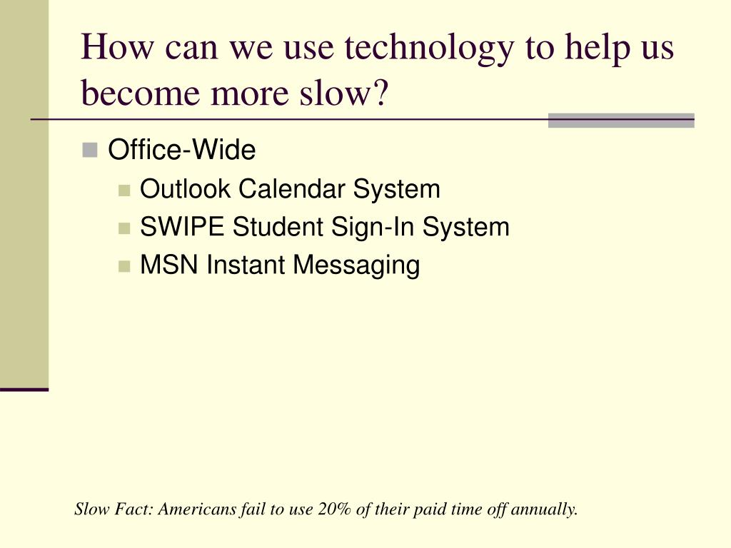 How can we use technology to help us become more slow?
