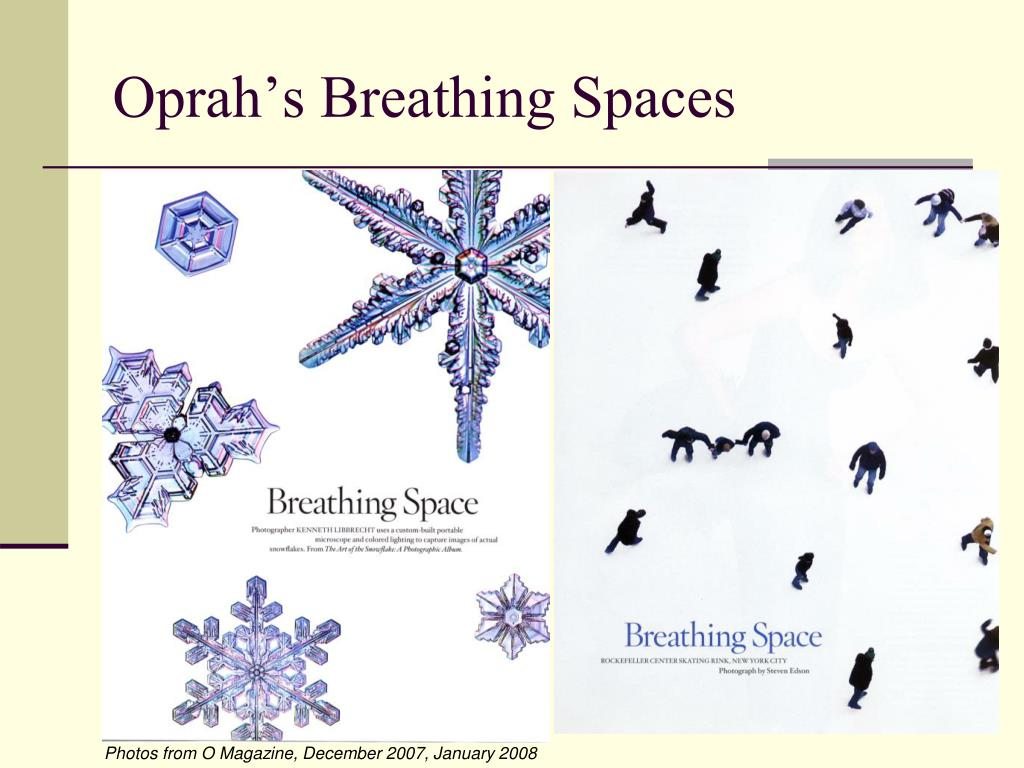 Oprah's Breathing Spaces